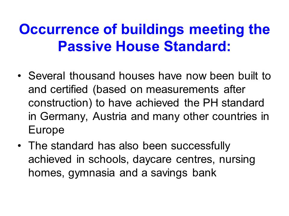 Occurrence of buildings meeting the Passive House Standard: