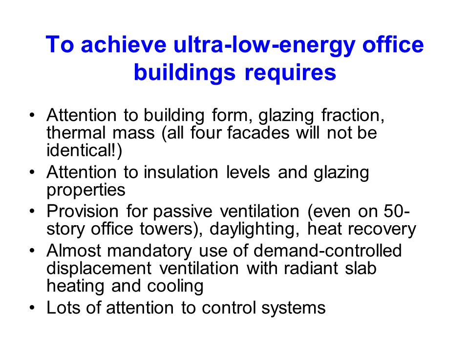 To achieve ultra-low-energy office buildings requires