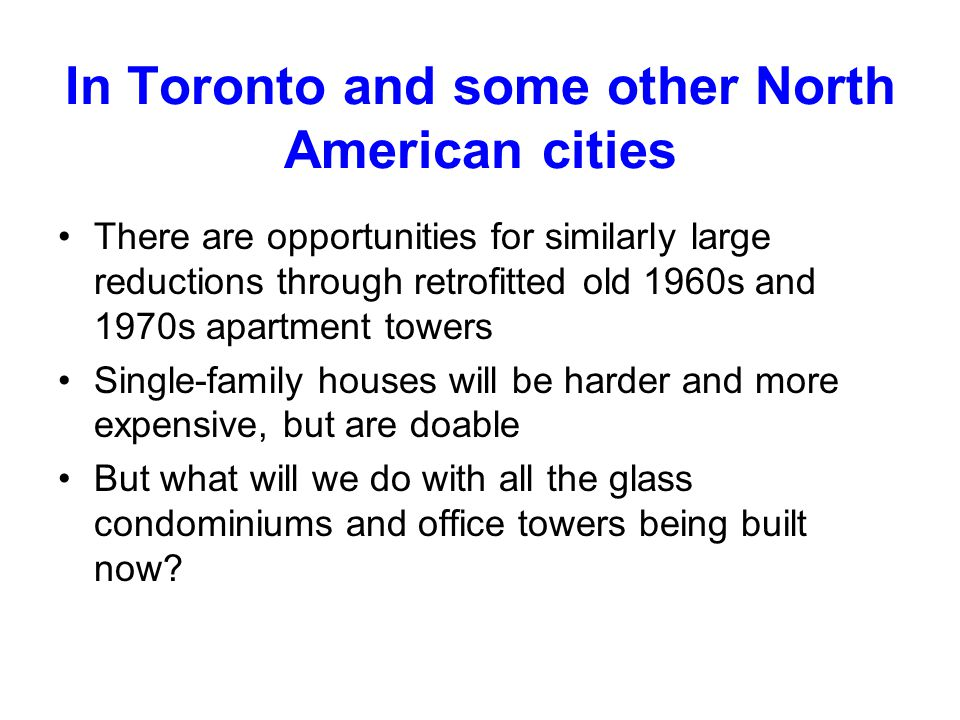 In Toronto and some other North American cities
