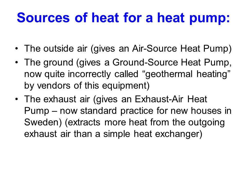 Sources of heat for a heat pump: