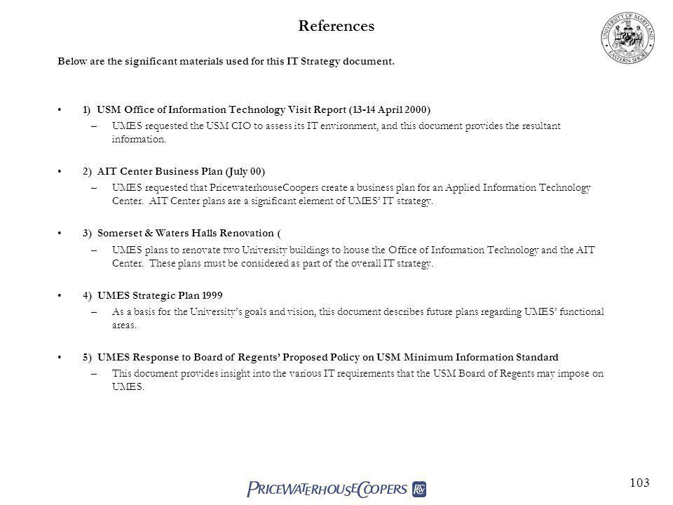 References Below are the significant materials used for this IT Strategy document.