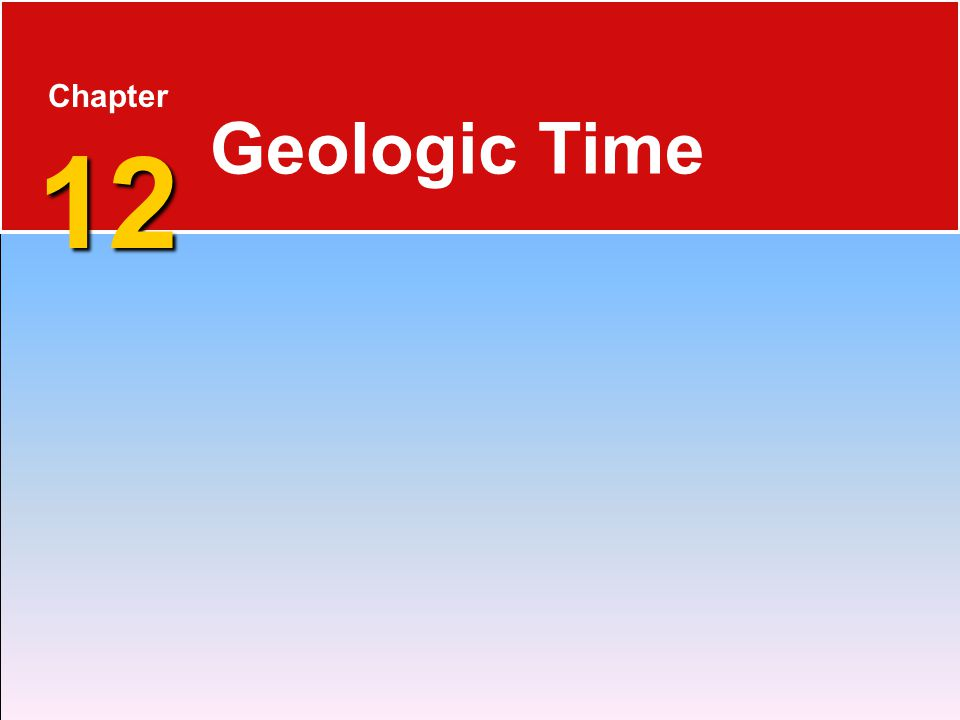 Chapter 12 Geologic Time Who is Stan Hatfield and Ken Pinzke