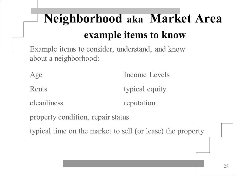 Neighborhood aka Market Area example items to know