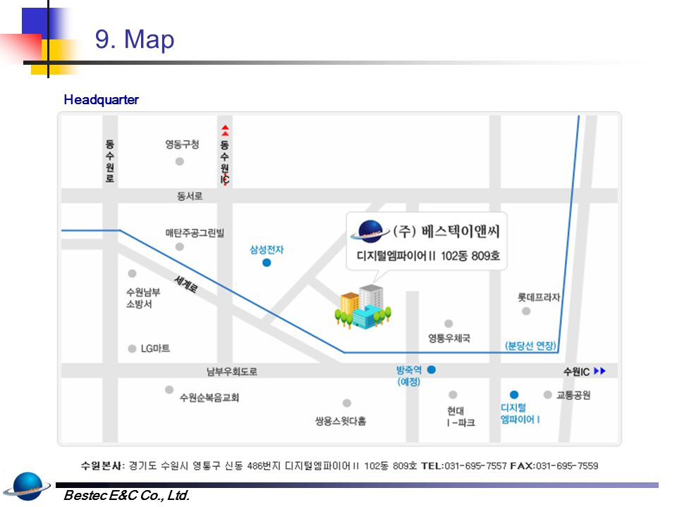 9. Map Paju Branch , Geumseung-ri, Tanhyeon-myeon, Paju City, Gyeonggi-do. Phone : FAX :