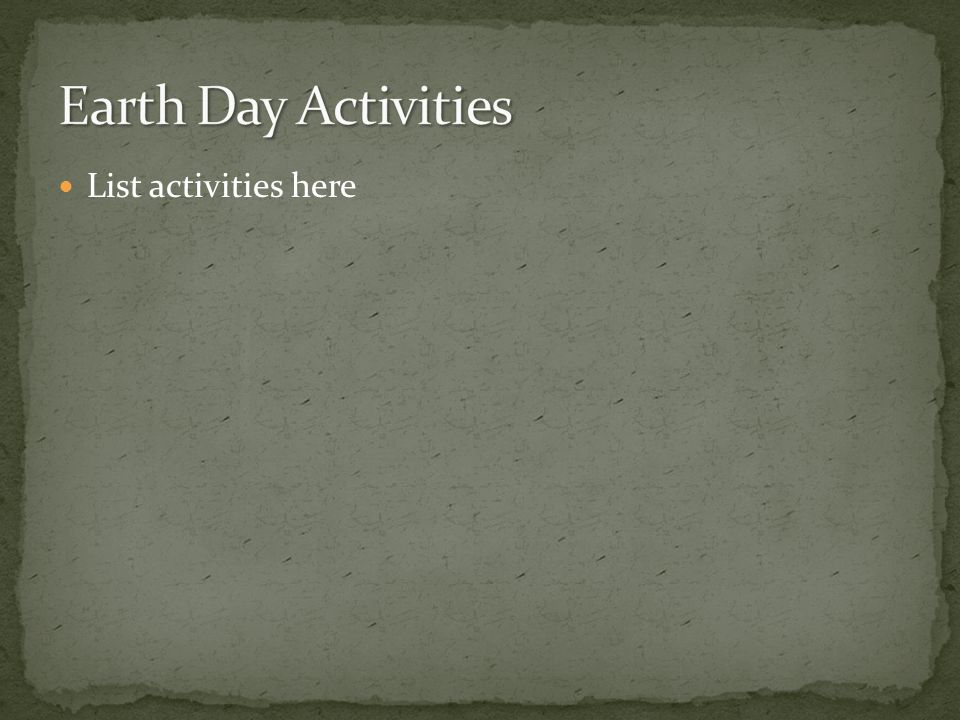 Earth Day Activities List activities here