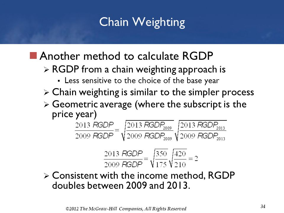 Chain Weighting Another method to calculate RGDP