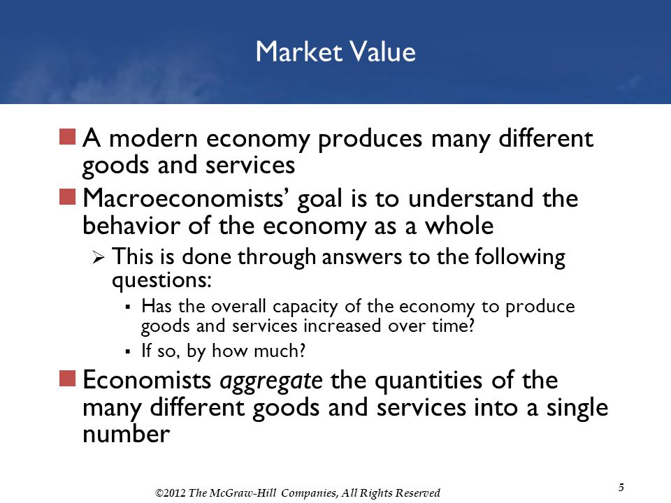Market Value A modern economy produces many different goods and services.