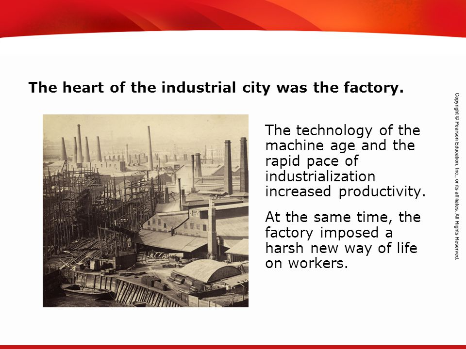 The heart of the industrial city was the factory.