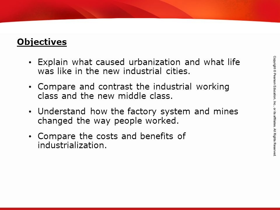 Objectives Explain what caused urbanization and what life was like in the new industrial cities.