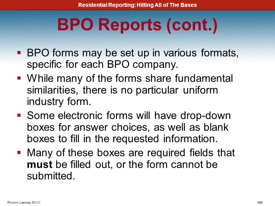 BPO Reports (cont.) BPO forms may be set up in various formats, specific for each BPO company.