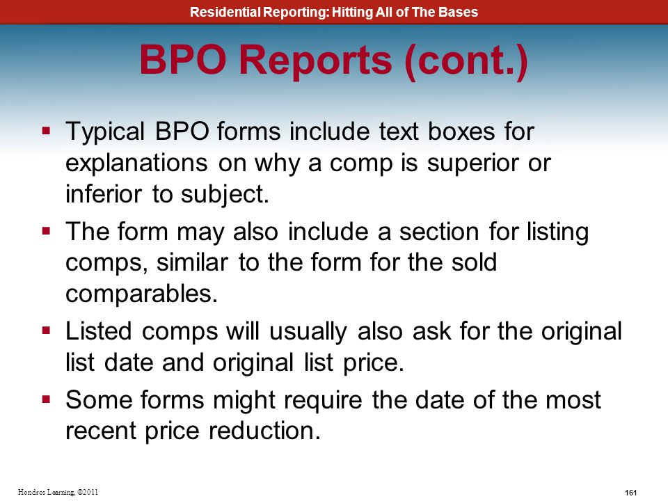 BPO Reports (cont.) Typical BPO forms include text boxes for explanations on why a comp is superior or inferior to subject.