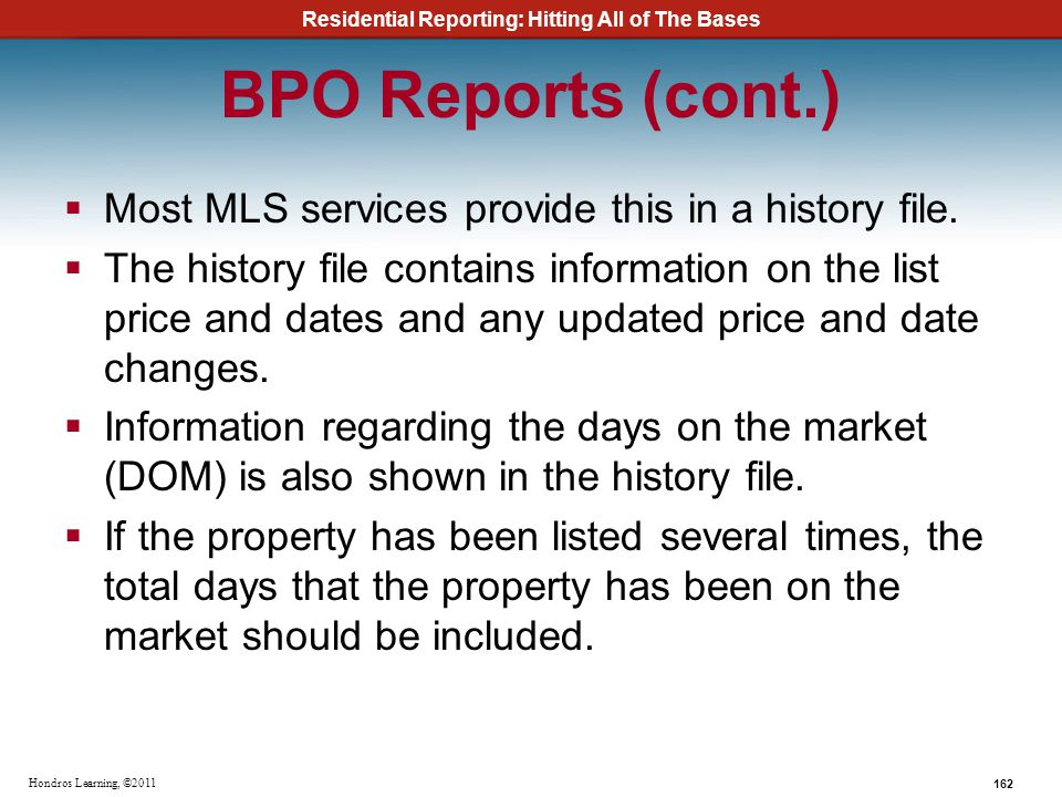 BPO Reports (cont.) Most MLS services provide this in a history file.