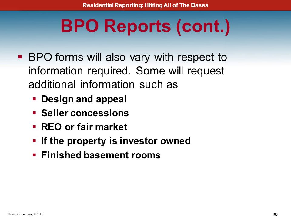 BPO Reports (cont.) BPO forms will also vary with respect to information required. Some will request additional information such as.