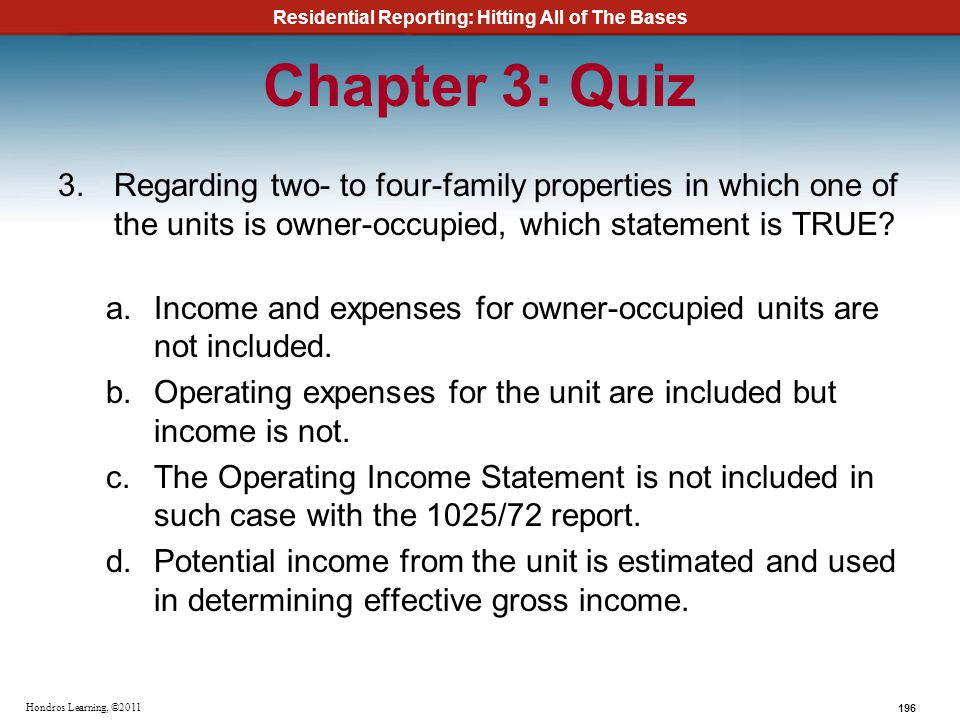 Chapter 3: Quiz Regarding two- to four-family properties in which one of the units is owner-occupied, which statement is TRUE