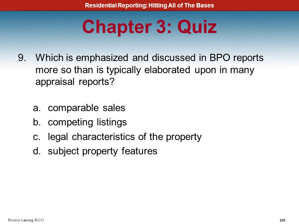 Chapter 3: Quiz Which is emphasized and discussed in BPO reports more so than is typically elaborated upon in many appraisal reports