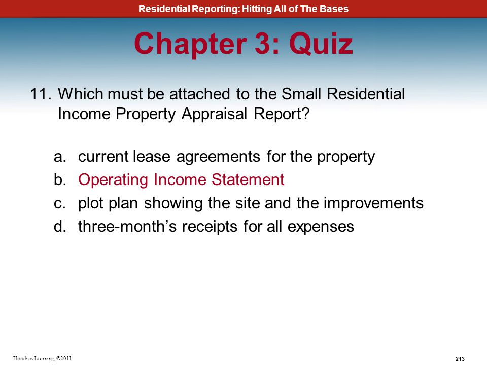 Chapter 3: Quiz Which must be attached to the Small Residential Income Property Appraisal Report current lease agreements for the property.