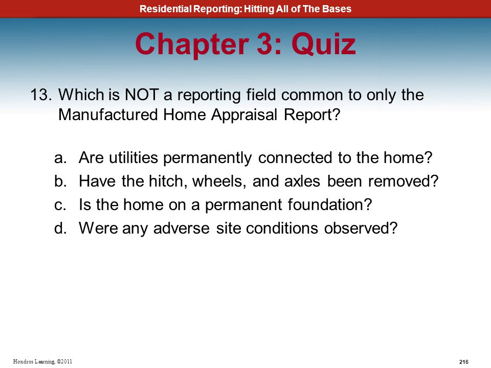 Chapter 3: Quiz Which is NOT a reporting field common to only the Manufactured Home Appraisal Report