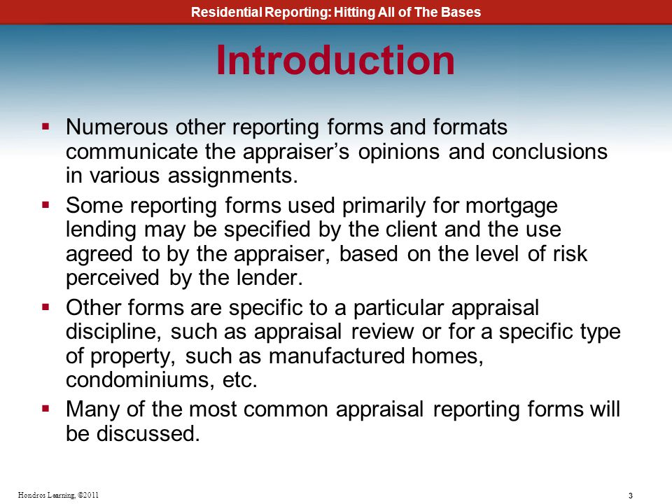 Introduction Numerous other reporting forms and formats communicate the appraiser's opinions and conclusions in various assignments.