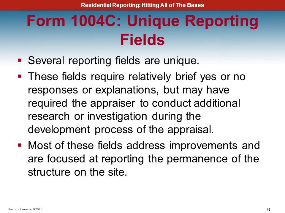Form 1004C: Unique Reporting Fields