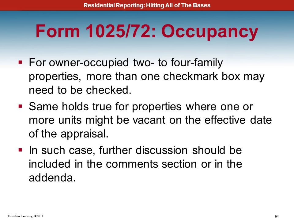 Form 1025/72: Occupancy For owner-occupied two- to four-family properties, more than one checkmark box may need to be checked.