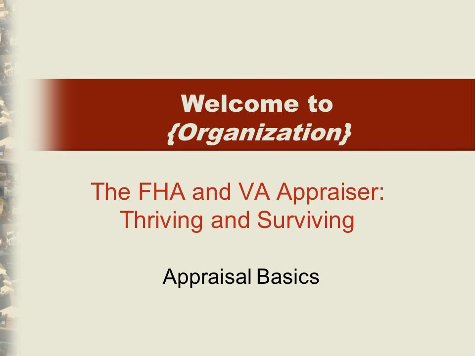 The FHA and VA Appraiser: Thriving and Surviving