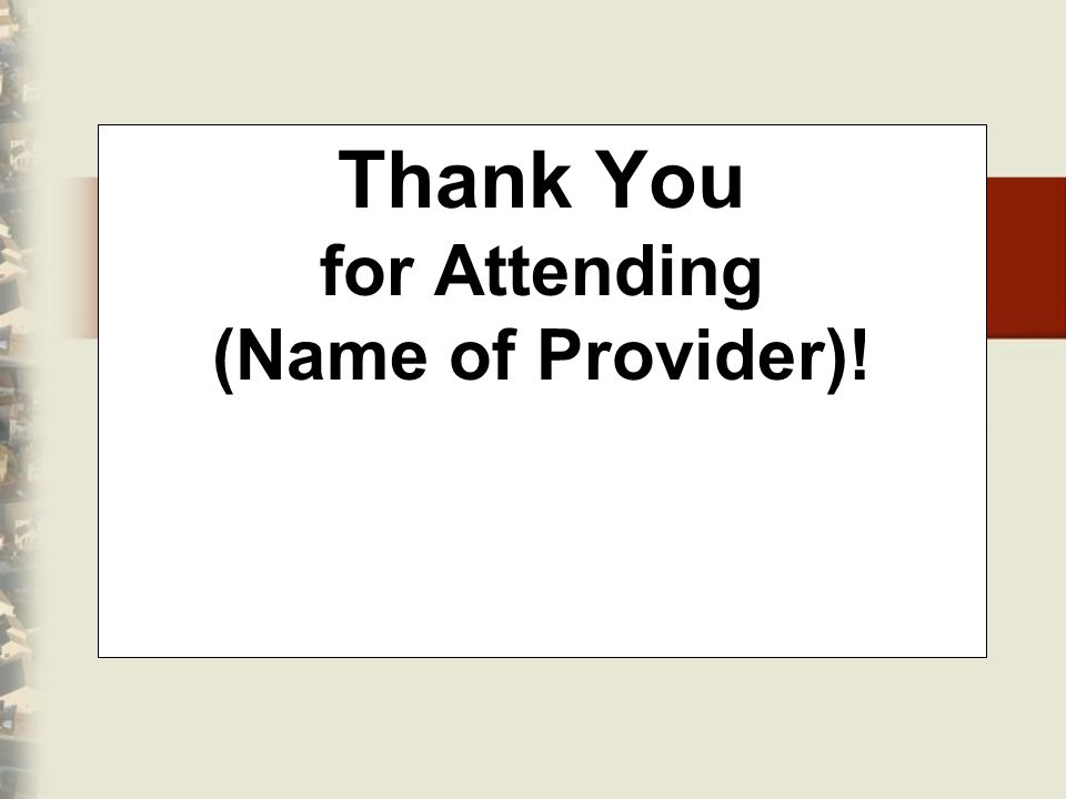 Thank You for Attending (Name of Provider)!