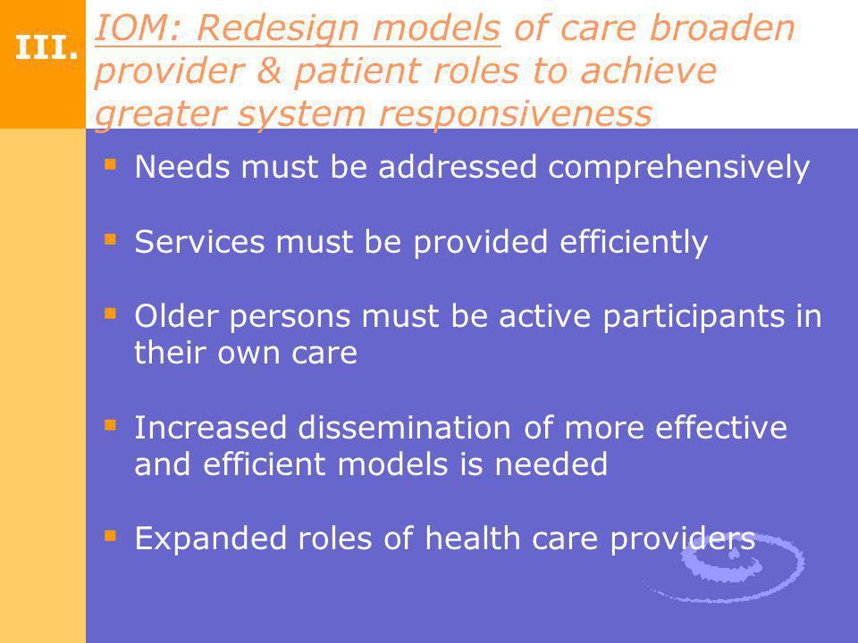 IOM: Redesign models of care broaden provider & patient roles to achieve greater system responsiveness