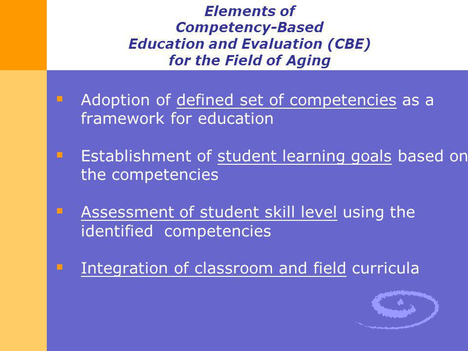 Adoption of defined set of competencies as a framework for education