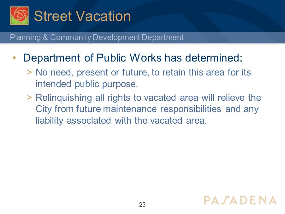 Street Vacation Department of Public Works has determined: