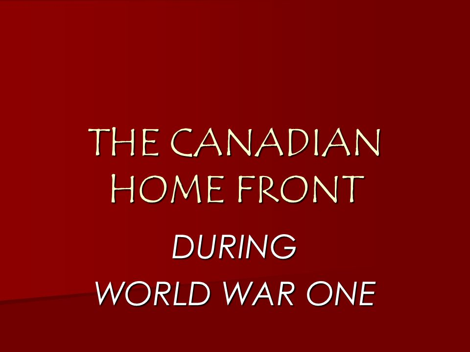 THE CANADIAN HOME FRONT