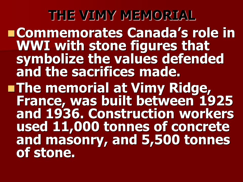 THE VIMY MEMORIAL Commemorates Canada's role in WWI with stone figures that symbolize the values defended and the sacrifices made.