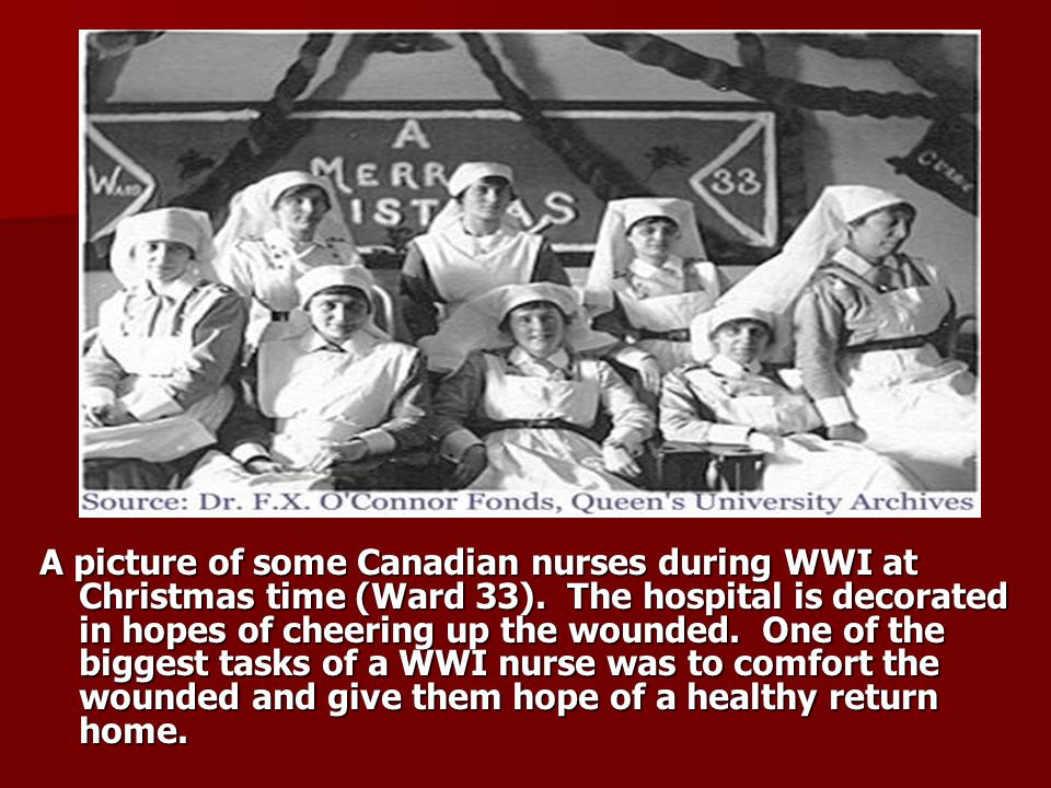 A picture of some Canadian nurses during WWI at Christmas time (Ward 33).