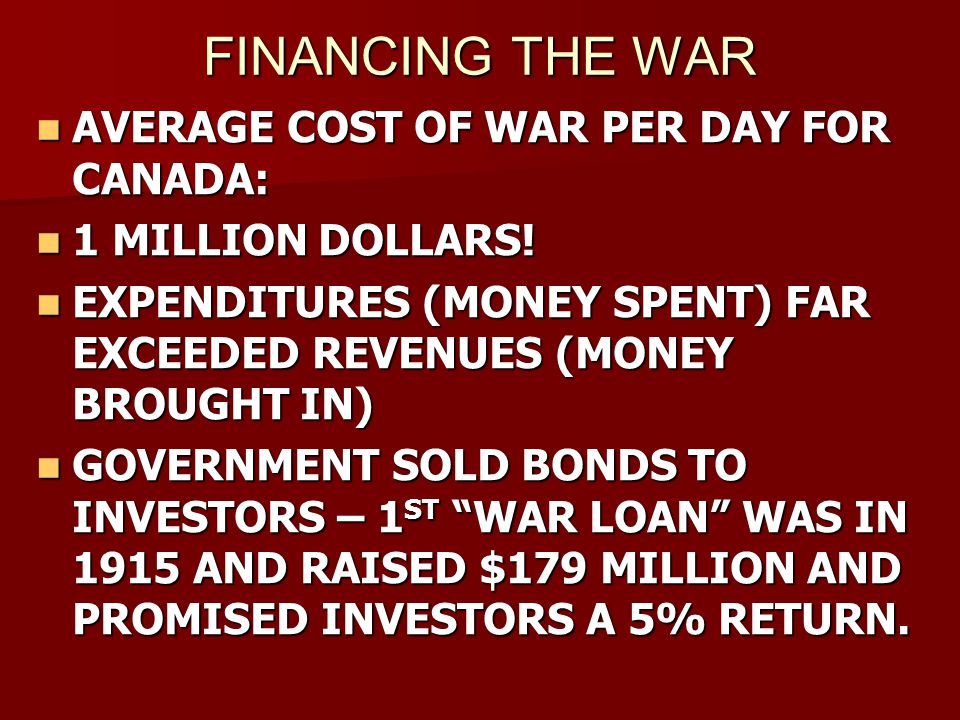 FINANCING THE WAR AVERAGE COST OF WAR PER DAY FOR CANADA: