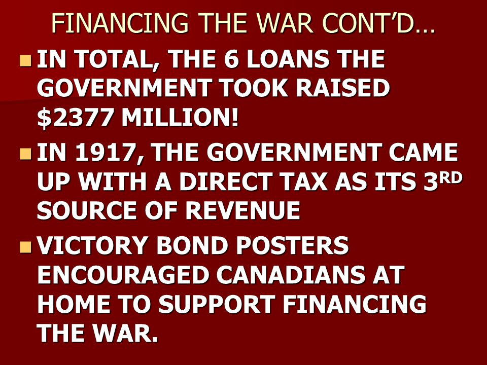 FINANCING THE WAR CONT'D…