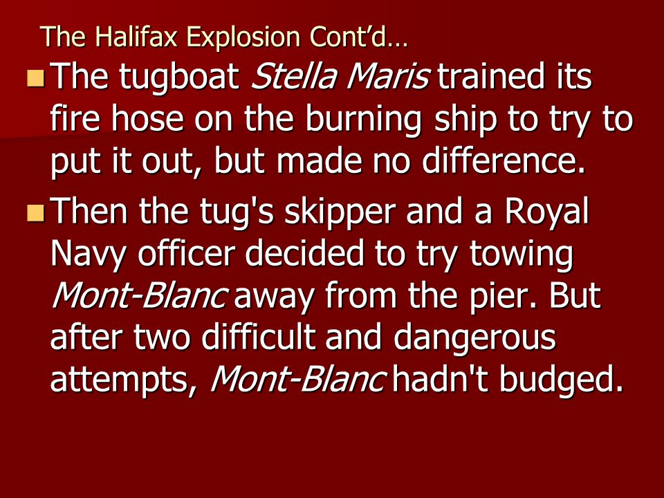 The Halifax Explosion Cont'd…