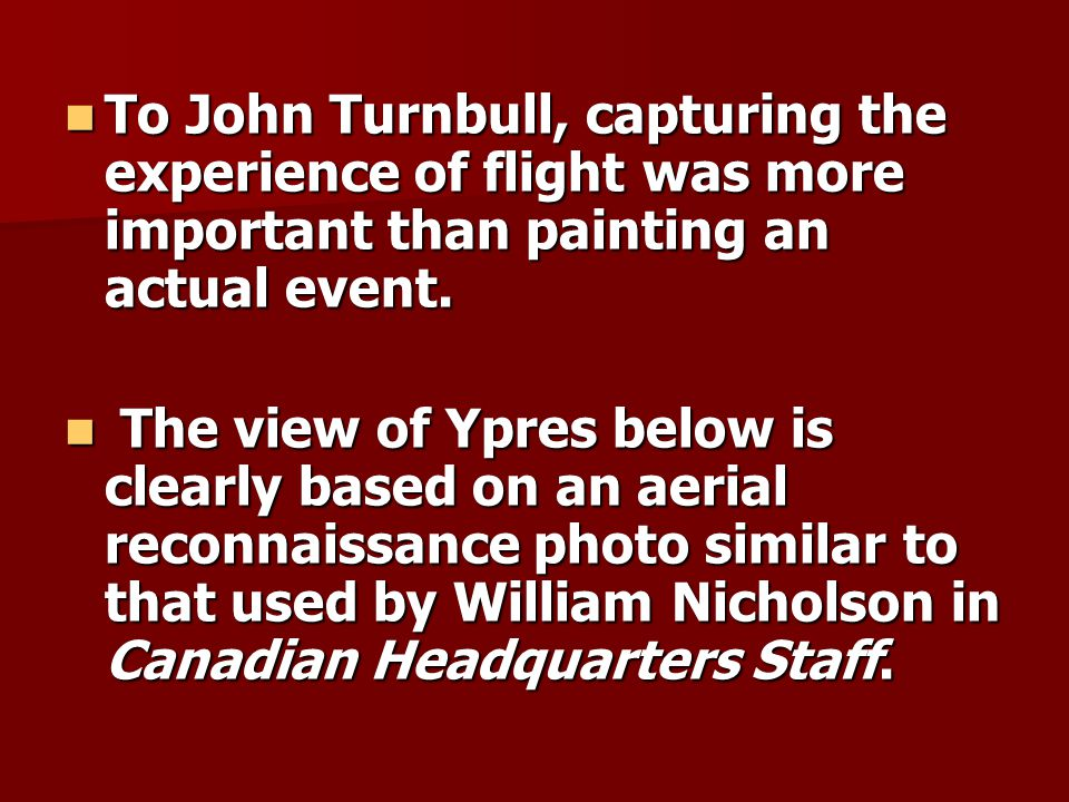 To John Turnbull, capturing the experience of flight was more important than painting an actual event.