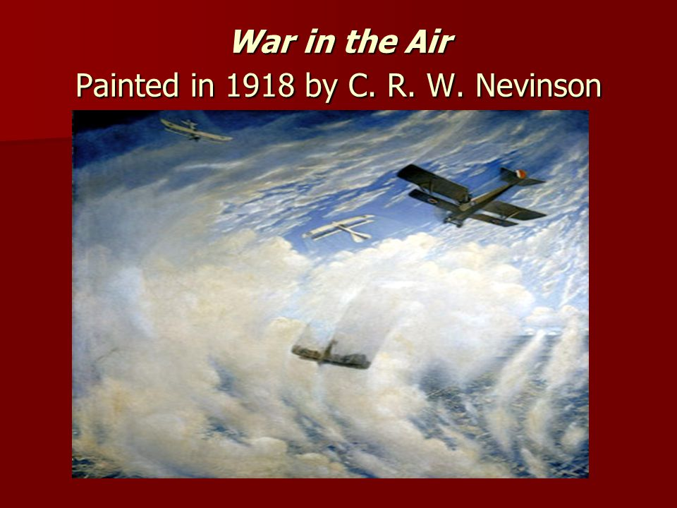 War in the Air Painted in 1918 by C. R. W. Nevinson