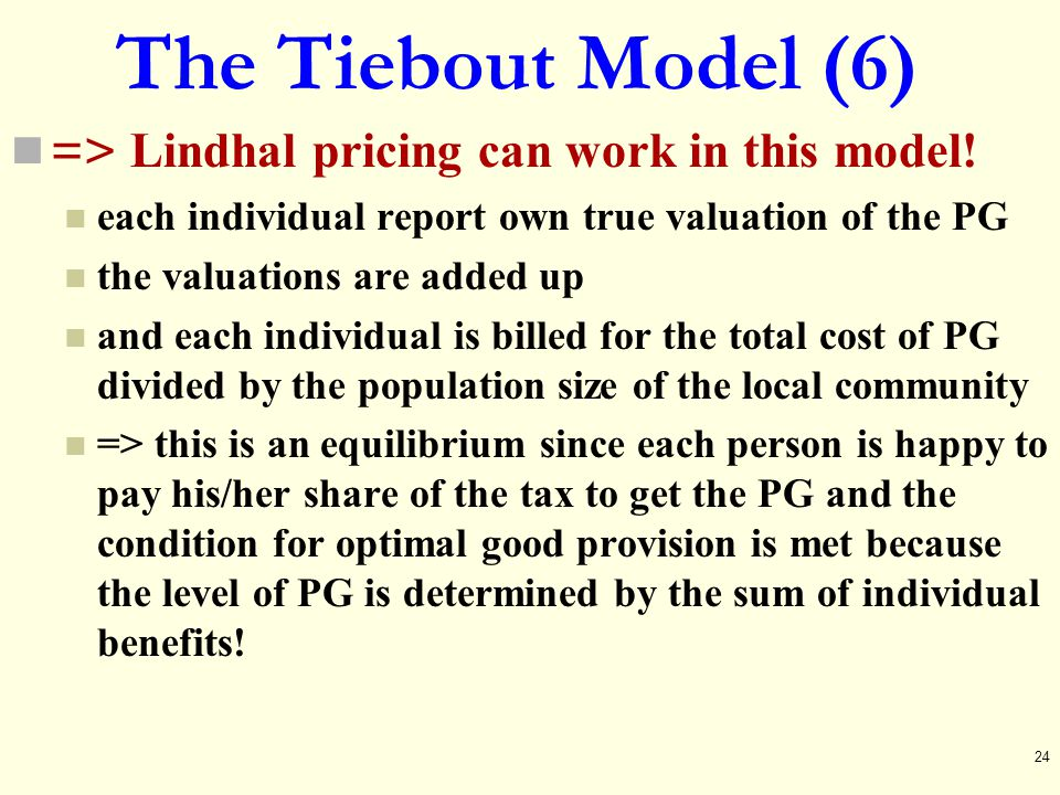 The Tiebout Model (6) => Lindhal pricing can work in this model!