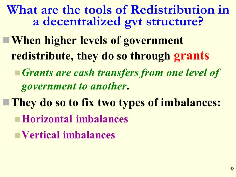 What are the tools of Redistribution in a decentralized gvt structure
