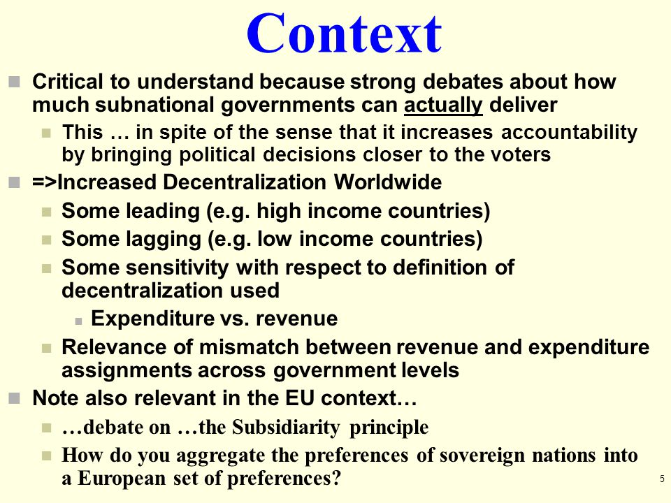 Context Critical to understand because strong debates about how much subnational governments can actually deliver.