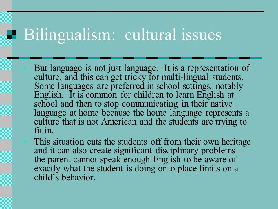 Bilingualism: cultural issues