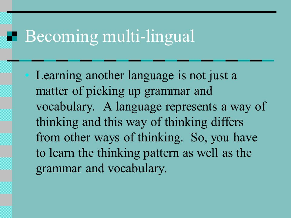 Becoming multi-lingual