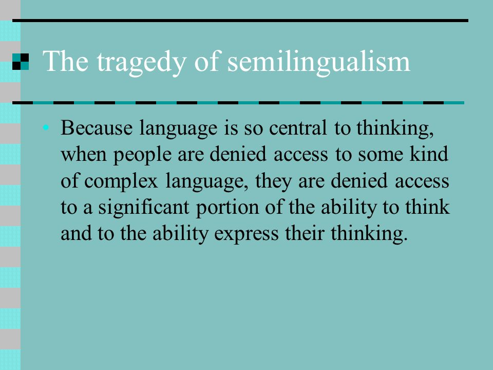 The tragedy of semilingualism