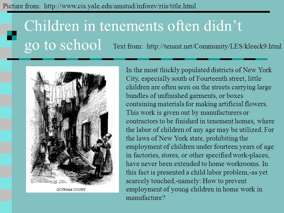 Children in tenements often didn't go to school