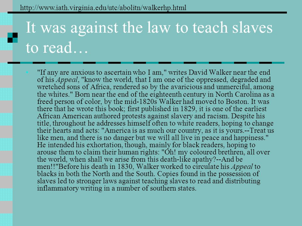 It was against the law to teach slaves to read…