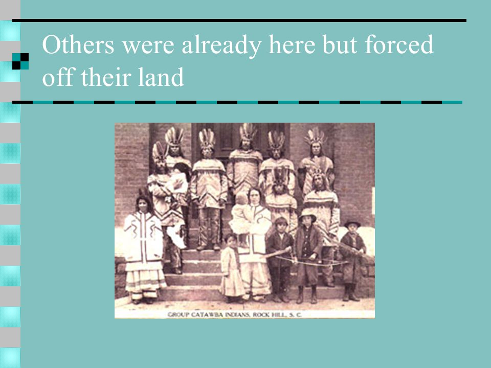 Others were already here but forced off their land
