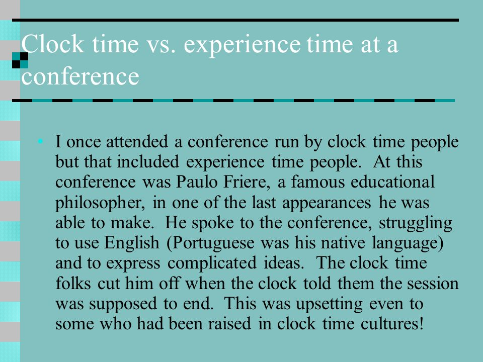 Clock time vs. experience time at a conference