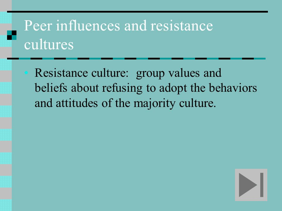 Peer influences and resistance cultures