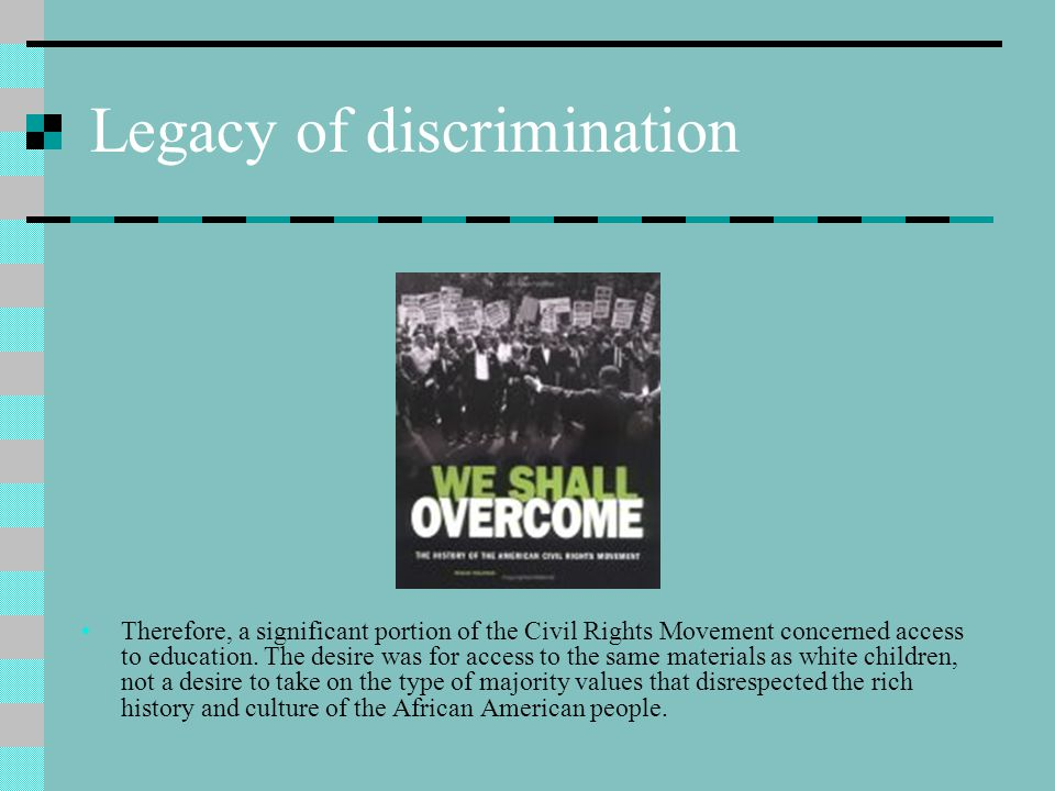 Legacy of discrimination