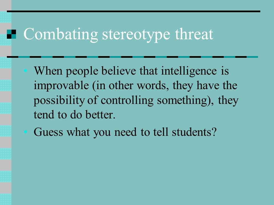 Combating stereotype threat
